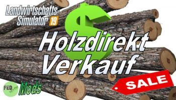 Wood Directly Sale версия 2.0 для Farming Simulator 2019
