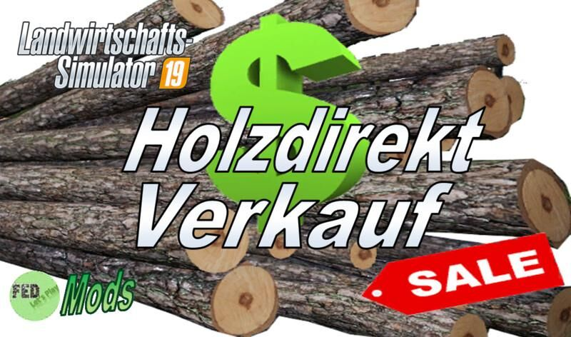 Wood Directly Sale версия 2.0 для Farming Simulator 2019 (v1.3.х) для Farming Simulator 2019
